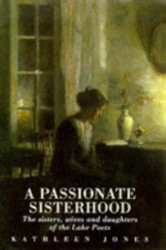 A Passionate Sisterhood By Kathleen Jones