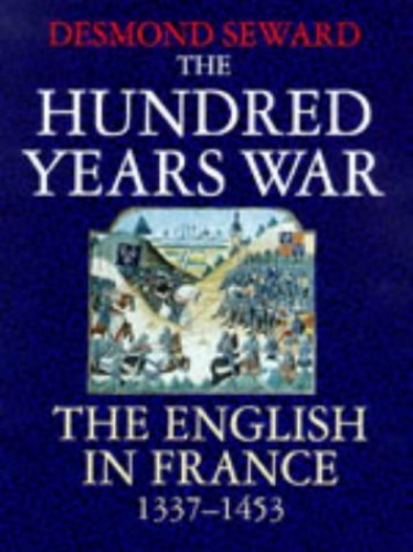 The Hundred Years War By Desmond Seward