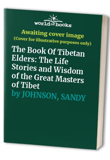 The Book of Tibetan Elders By Sandy Johnson