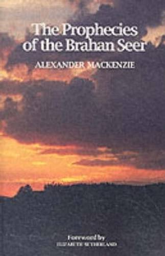 The Prophecies of the Brahan Seer By Alexander Mackenzie