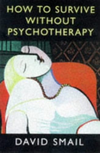 How to Survive without Psychotherapy By D.J. Smail