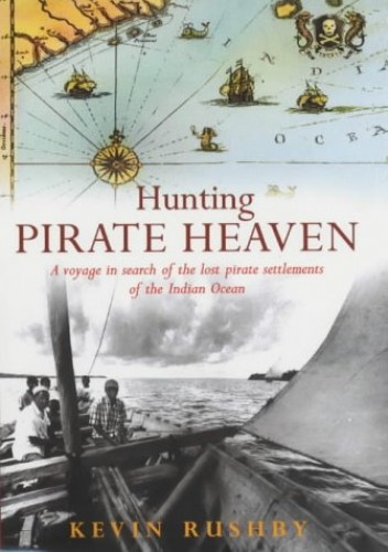 Hunting Pirate Heaven By Kevin Rushby