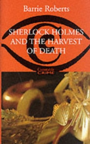 Sherlock Holmes and the Harvest of Death (Constable crime) By Barrie Roberts