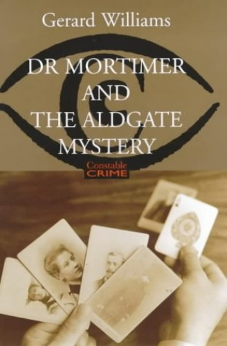 Dr. Mortimer and the Aldgate Mystery By Gerard Williams