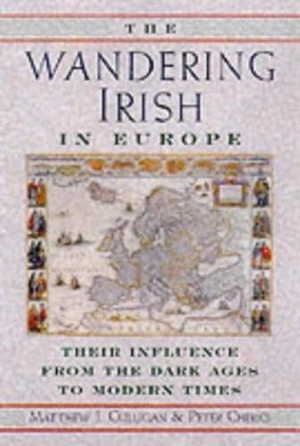 The Wandering Irish in Europe By Matthew Culligan