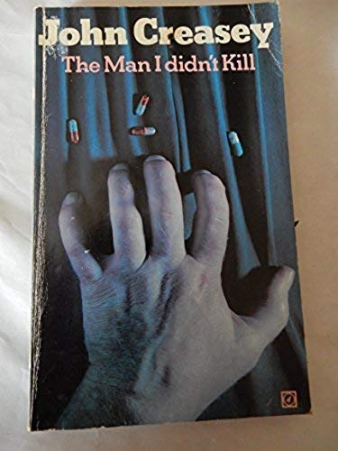 The man I didn't kill By John Creasey