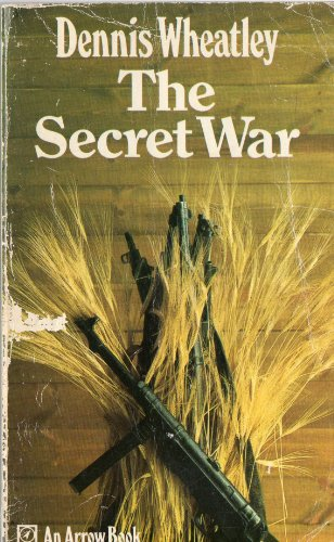 The secret war By Dennis Wheatley