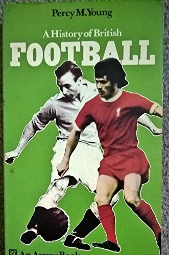 History of British Football By Percy M. Young