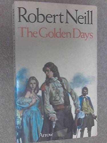 The golden days By Robert Neill