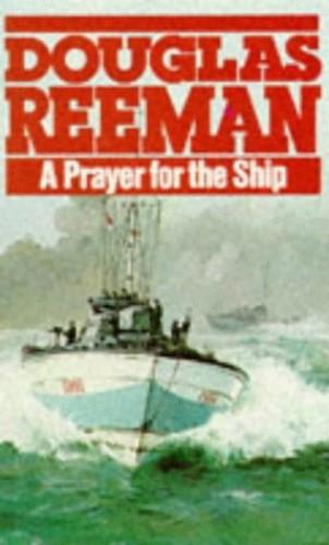 Prayer for the Ship,A By Douglas Reeman