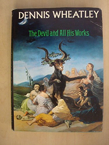 Devil and All His Works By Dennis Wheatley