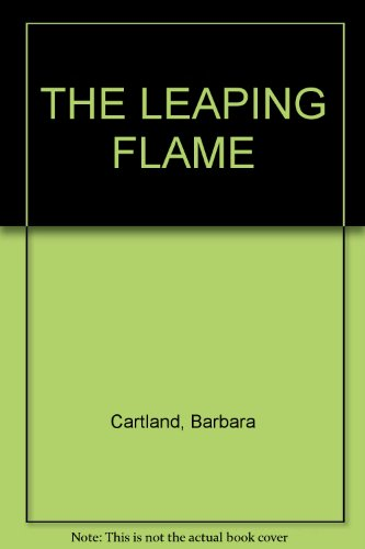 Leaping Flame By Barbara Cartland