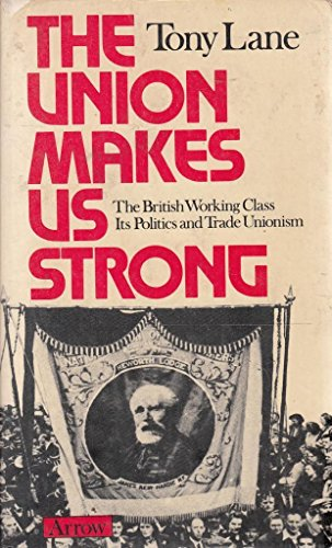 Union Makes Us Strong By Tony Lane