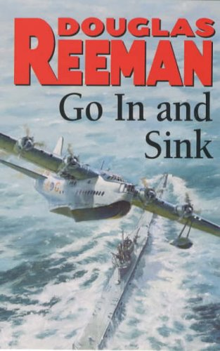Go in and Sink! by Douglas Reeman