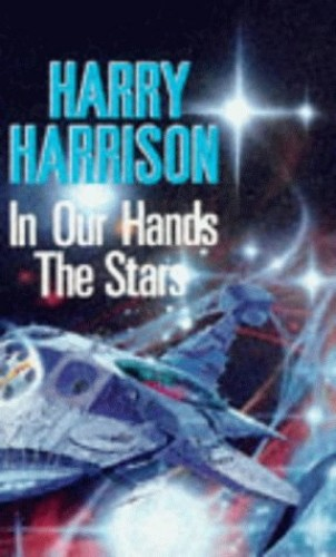 In Our Hands, the Stars By Harry Harrison