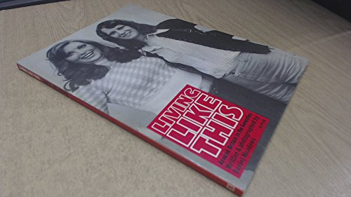 Living Like This: Around Britain in the Seventies By Daniel Meadows