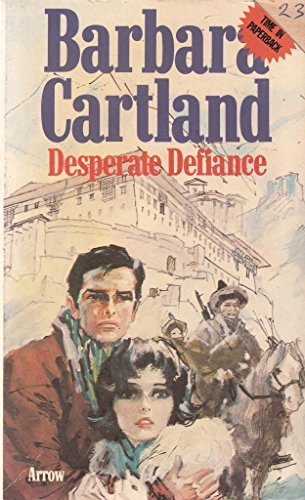Desperate Defiance By Barbara Cartland