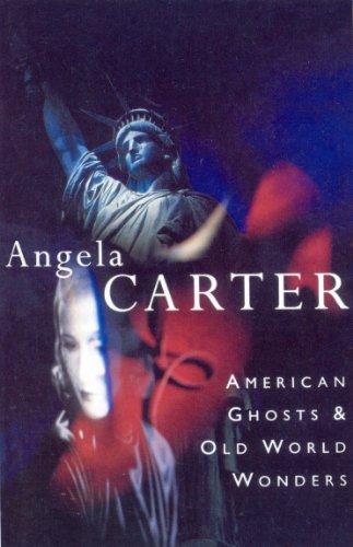 American Ghosts & Old World Wonders By Angela Carter