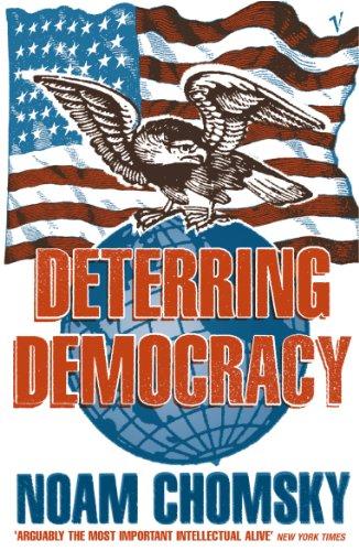 Deterring Democracy By Noam Chomsky