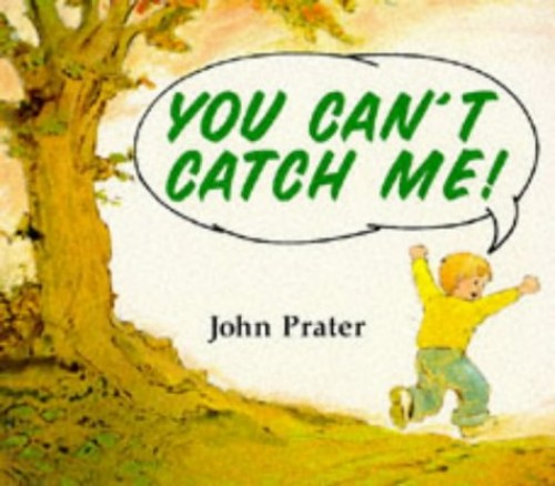 You Cant Catch Me By John Prater