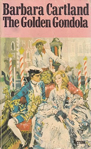The golden gondola By Barbara Cartland