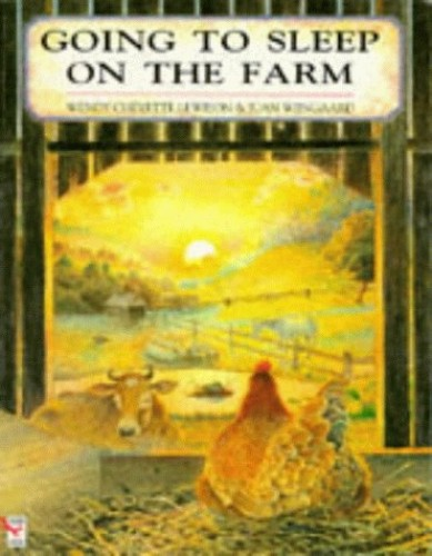 Going to Sleep on the Farm By Wendy Lewison