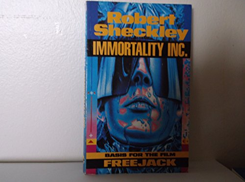 "Immmortality Inc.: The Basis for the Film ""Freejack"" By Robert Sheckley"