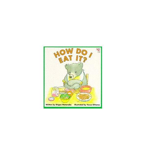 How Do I Eat? By Shigeo Watanabe