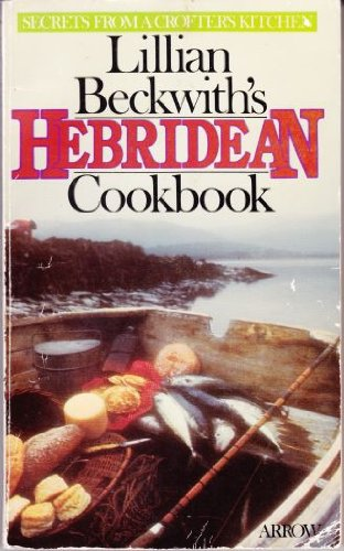 Lillian Beckwith's Hebridean Cook Book By Lillian Beckwith