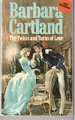 The Twists and Turns of Love By Barbara Cartland