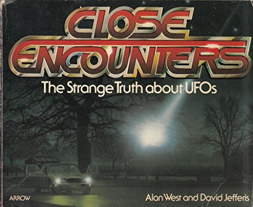 Close Encounters: Strange Truth About Unidentified Flying Objects By David Jefferis