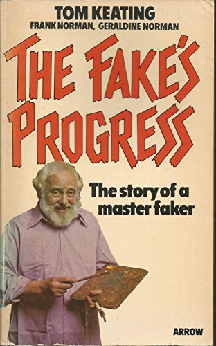 The Fake's Progress By Tom Keating with Frank+Geradine Norman