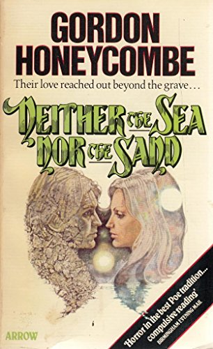 Neither the Sea Nor the Sand By Gordon Honeycombe