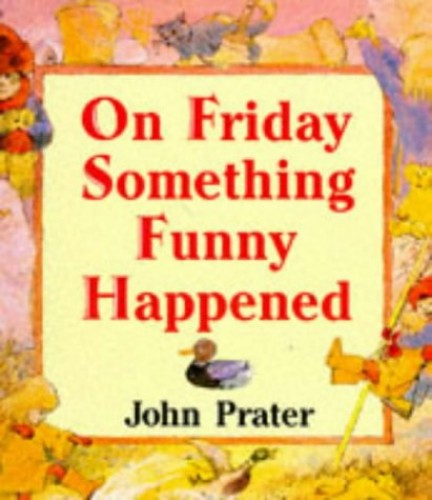 On Friday Something Funny Happened By John Prater