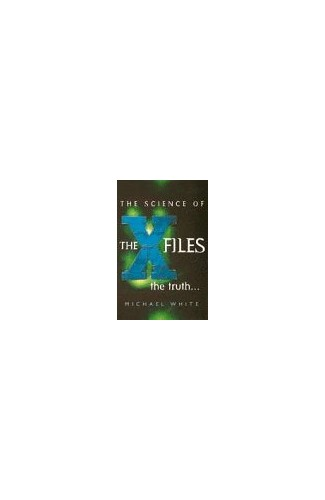 "Science of the ""X-files"" By Michael White"