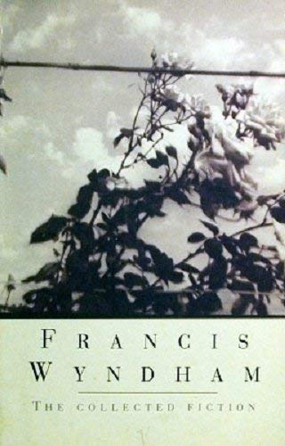 Collected Fiction of Francis Wyndham By Francis Wyndham