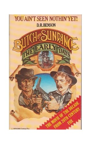 Butch and Sundance: The Early Days By D.R. Benson