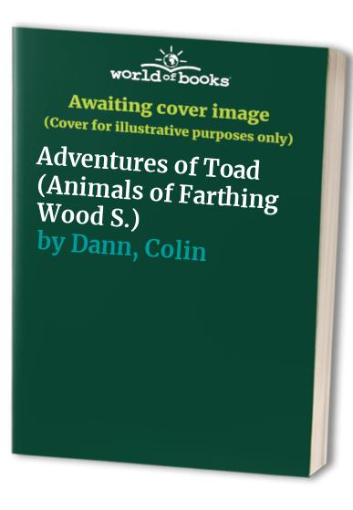 Adventures of Toad By Colin Dann