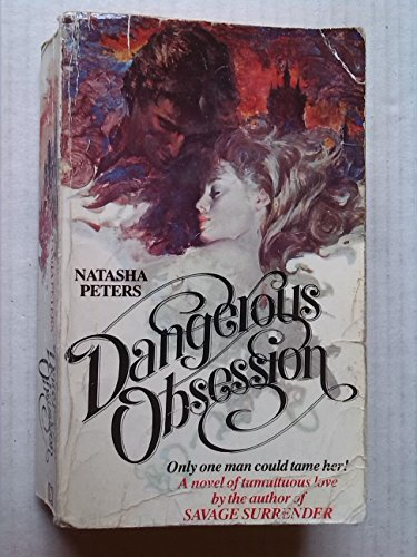 Dangerous Obsession By Natasha Peters