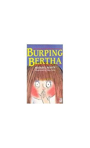 Burping Bertha By Michael Rosen