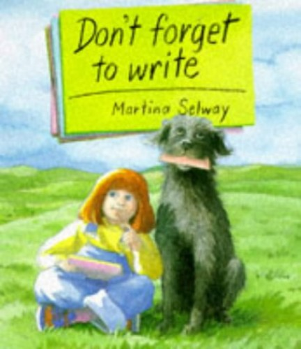 Don't Forget to Write (Red Fox picture books) By Martina Selway