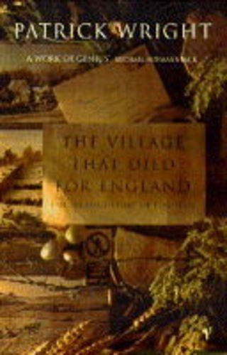 The Village That Died for England: Strange Story of Tyneham by Patrick Wright