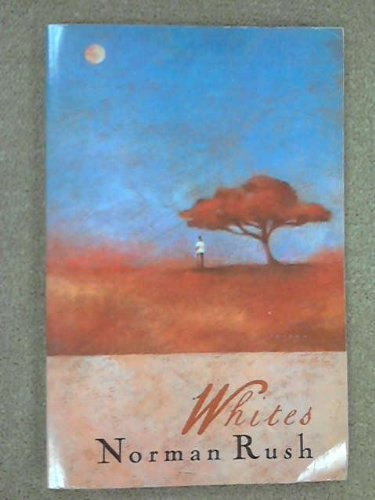 Whites By Norman Rush