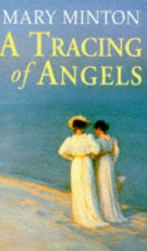 A Tracing of Angels By Mary Minton