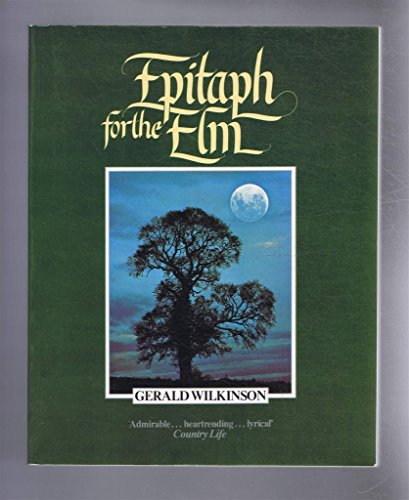 Epitaph for the Elm By Gerald Wilkinson