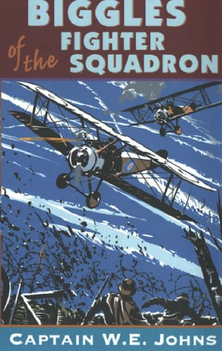 Biggles of the Fighter Squadron By W. E. Johns