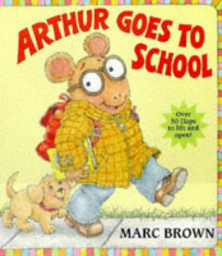 Arthur Goes to School By Marc Brown