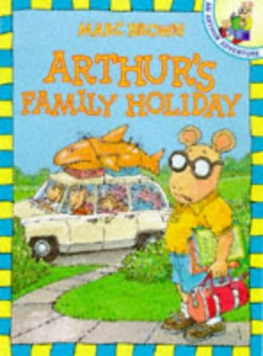 Arthur's Family Holiday By Marc Brown