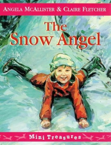 The Snow Angel By Angela McAllister