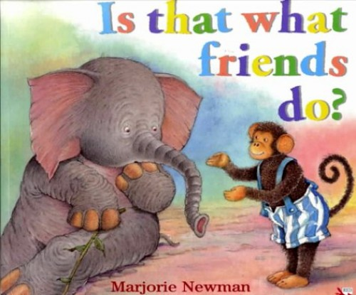 Is That What Friends Do? By Marjorie Newman